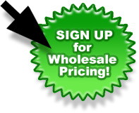 Sign up for Wholesale Pricing